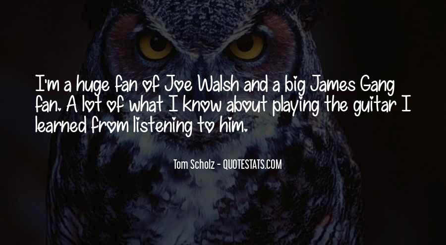 Tom Scholz Quotes #268571