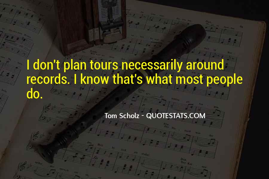 Tom Scholz Quotes #593516
