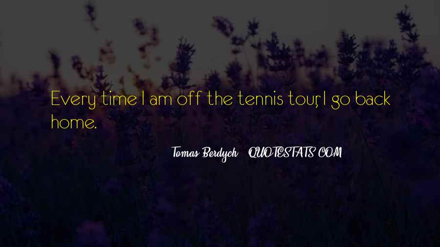 Tomas Berdych Quotes #584671