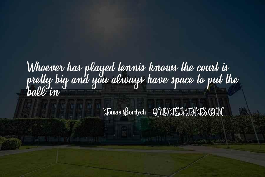 Tomas Berdych Quotes #788582
