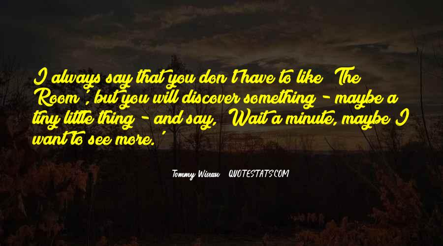 Tommy Wiseau Quotes #1534665