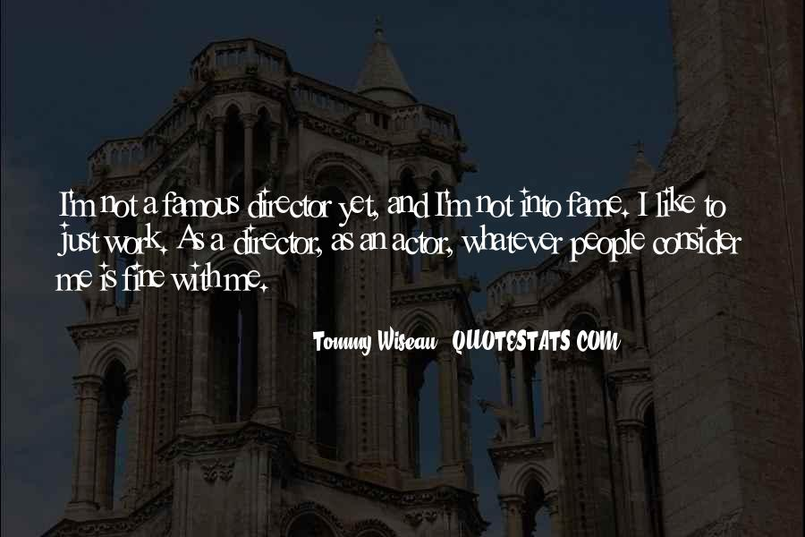 Tommy Wiseau Quotes #1772026