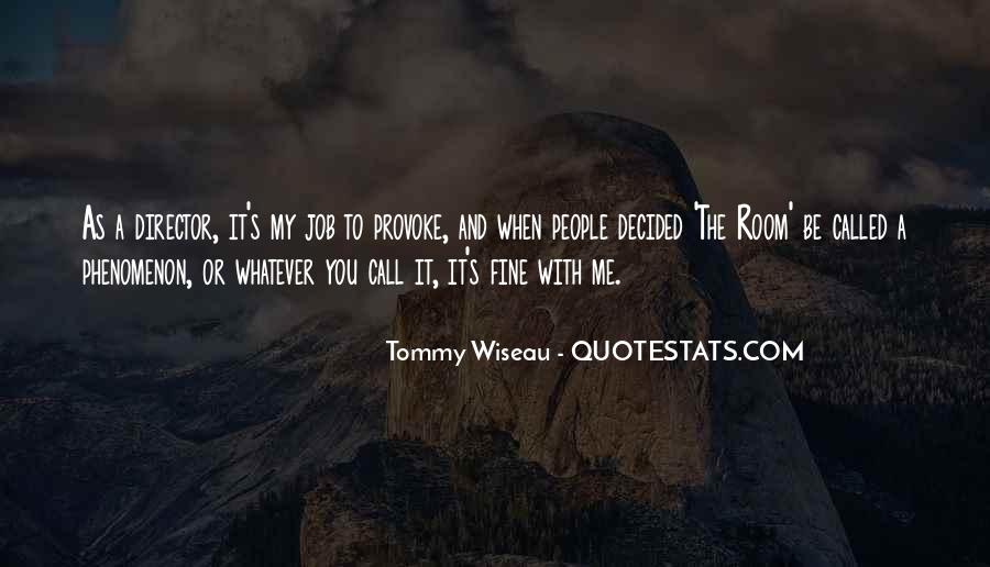 Tommy Wiseau Quotes #548318