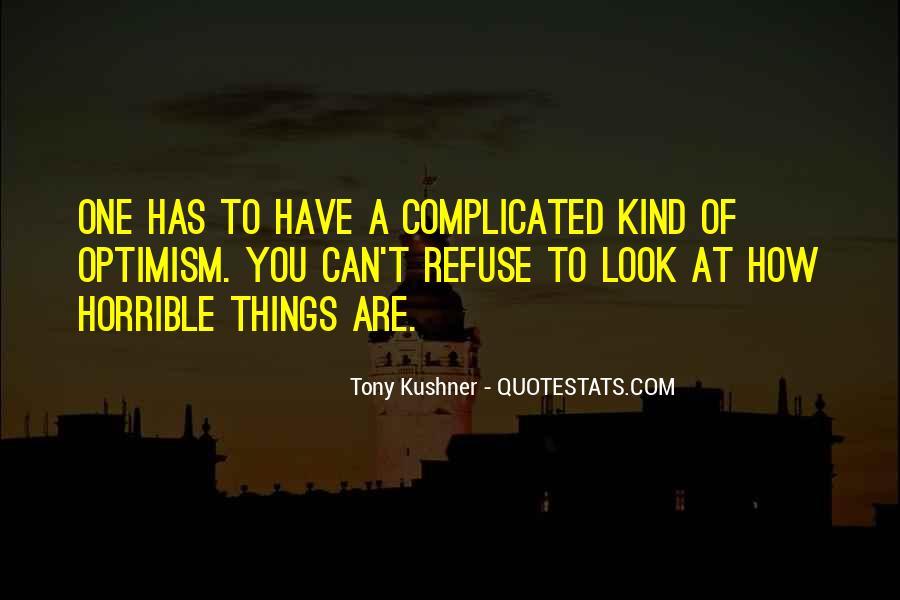 Tony Kushner Quotes #108537
