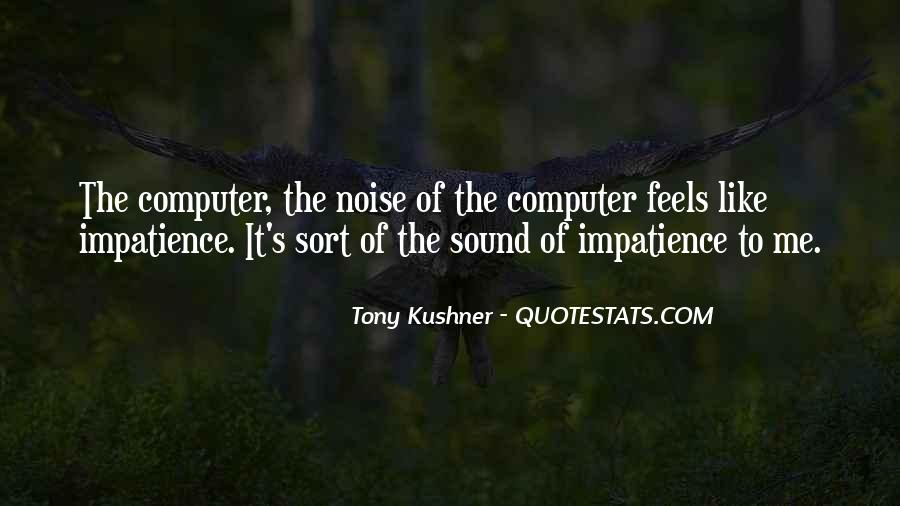 Tony Kushner Quotes #1123332