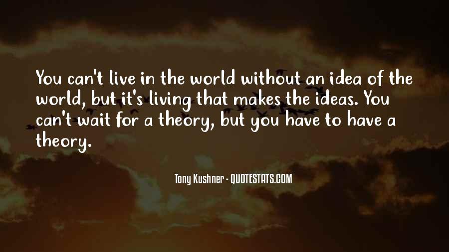 Tony Kushner Quotes #1158896