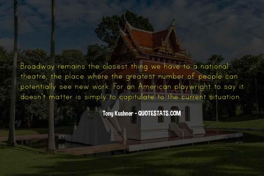 Tony Kushner Quotes #279341