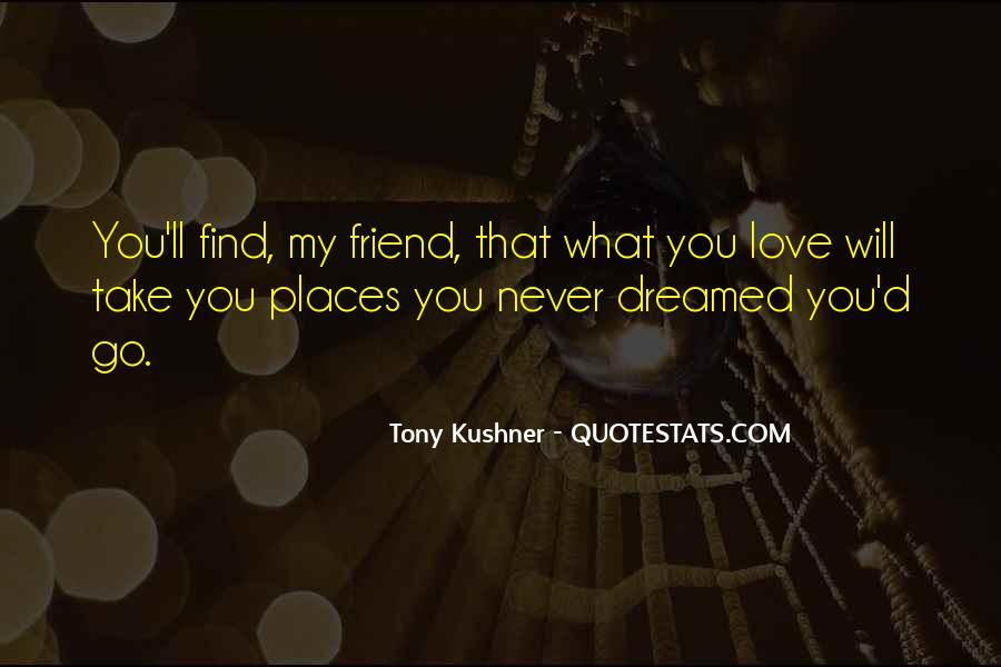 Tony Kushner Quotes #36107