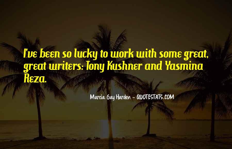 Tony Kushner Quotes #422299