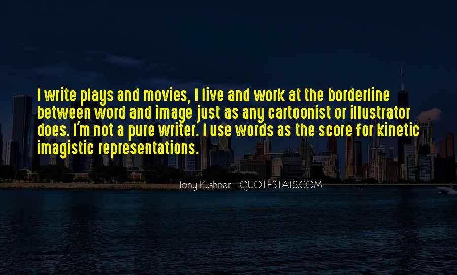 Tony Kushner Quotes #423397