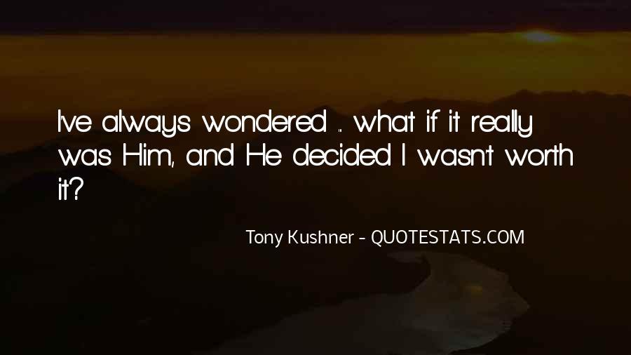 Tony Kushner Quotes #644656