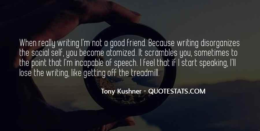 Tony Kushner Quotes #765374