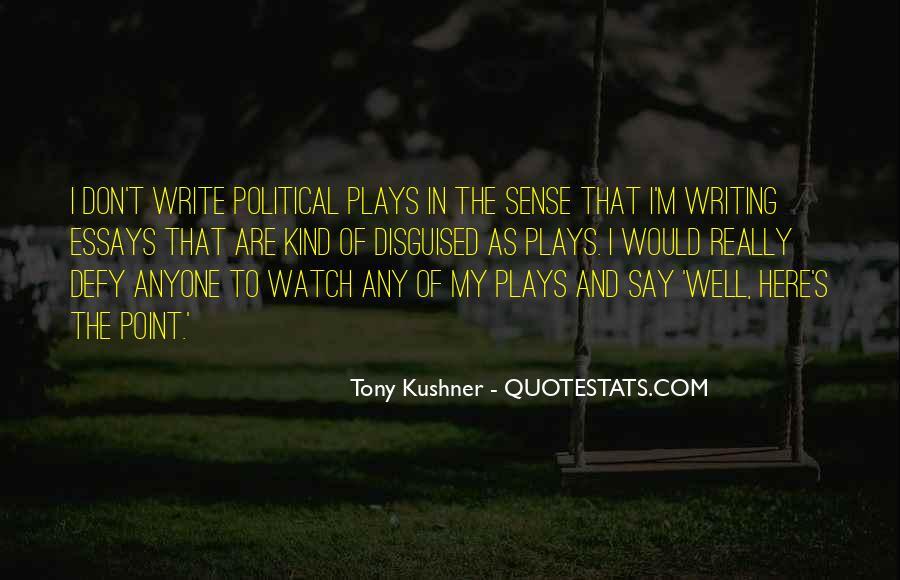 Tony Kushner Quotes #805127