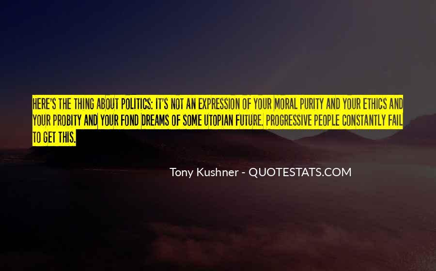 Tony Kushner Quotes #986819