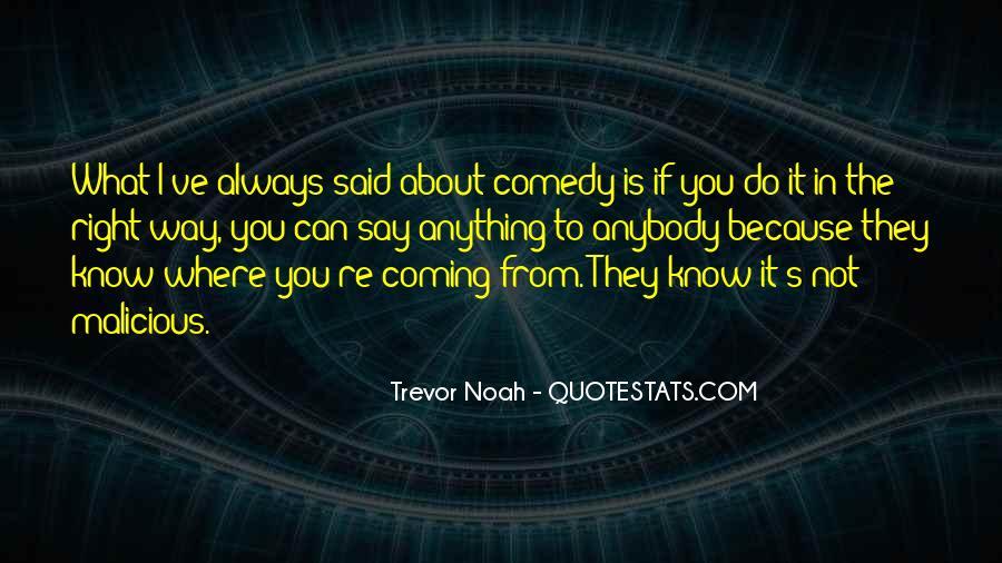 Trevor Noah Quotes #1182393