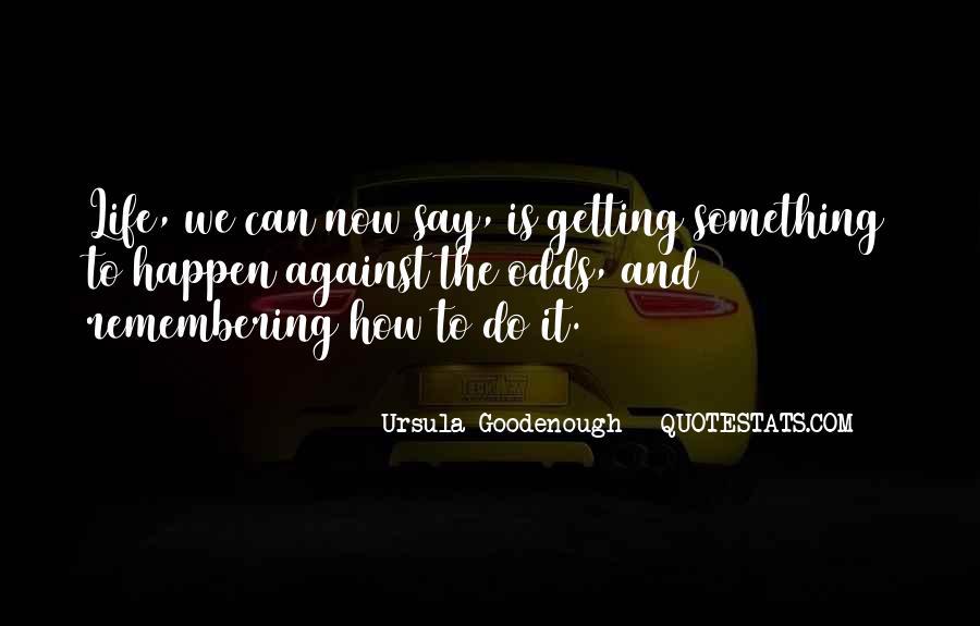 Ursula Goodenough Quotes #1046728