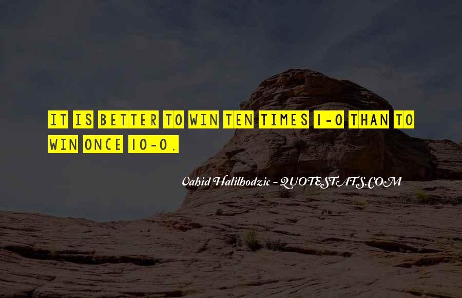 Vahid Halilhodzic Quotes #1239337