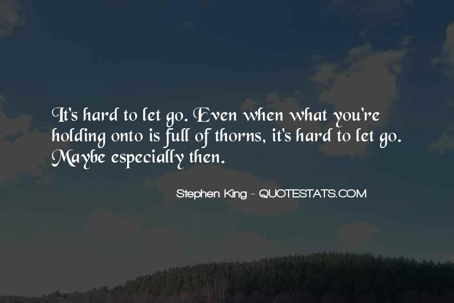 Quotes About Hard To Let You Go #116601