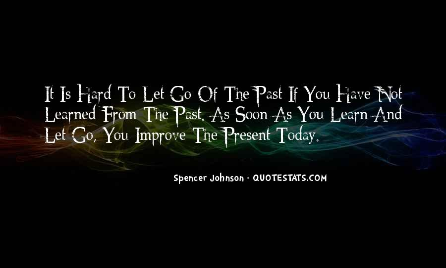 Quotes About Hard To Let You Go #1326653
