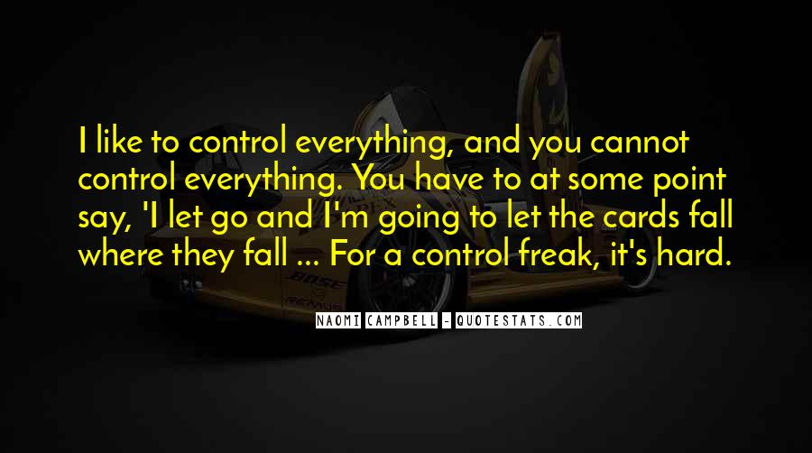 Quotes About Hard To Let You Go #1493314