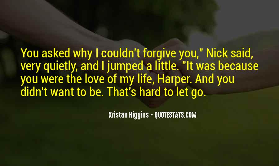 Quotes About Hard To Let You Go #161228