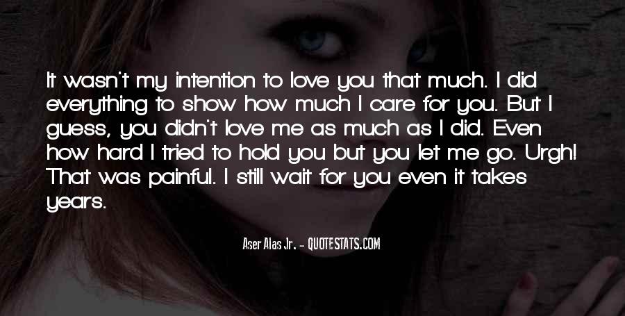 Quotes About Hard To Let You Go #1692487