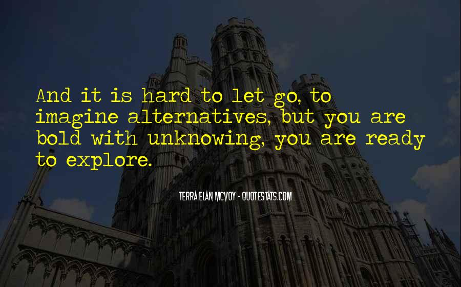 Quotes About Hard To Let You Go #500536