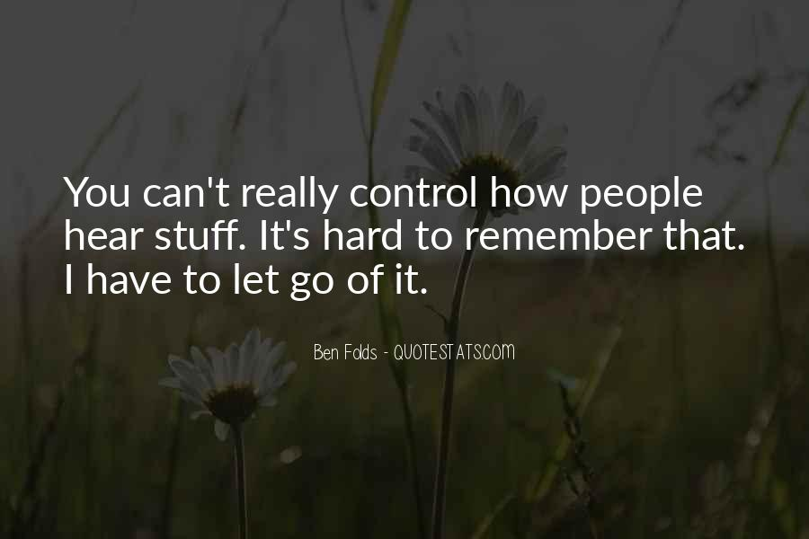 Quotes About Hard To Let You Go #640611