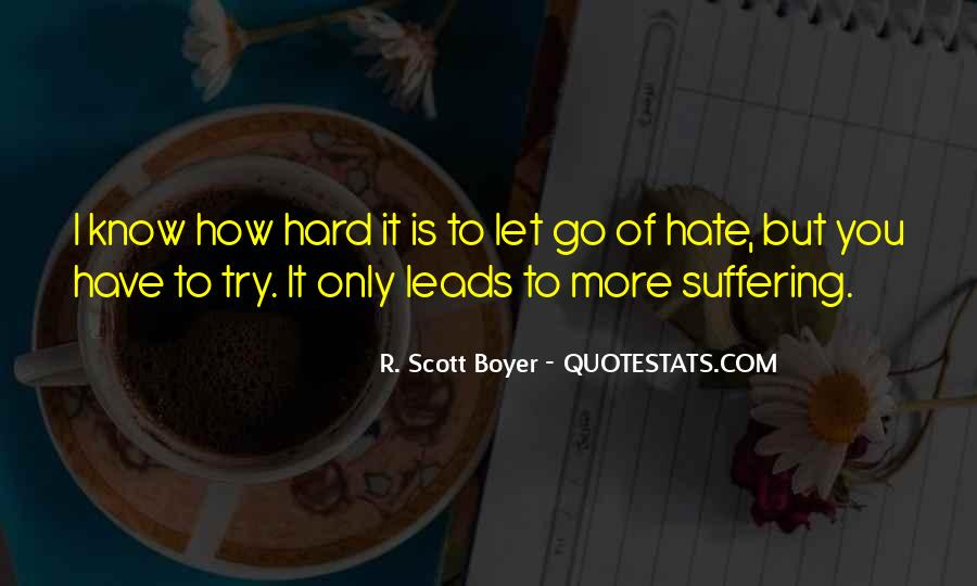 Quotes About Hard To Let You Go #749312