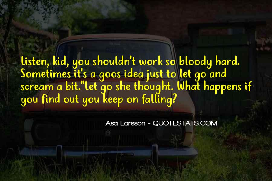 Quotes About Hard To Let You Go #783424