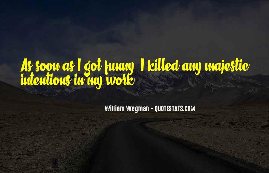 William Wegman Quotes #406416