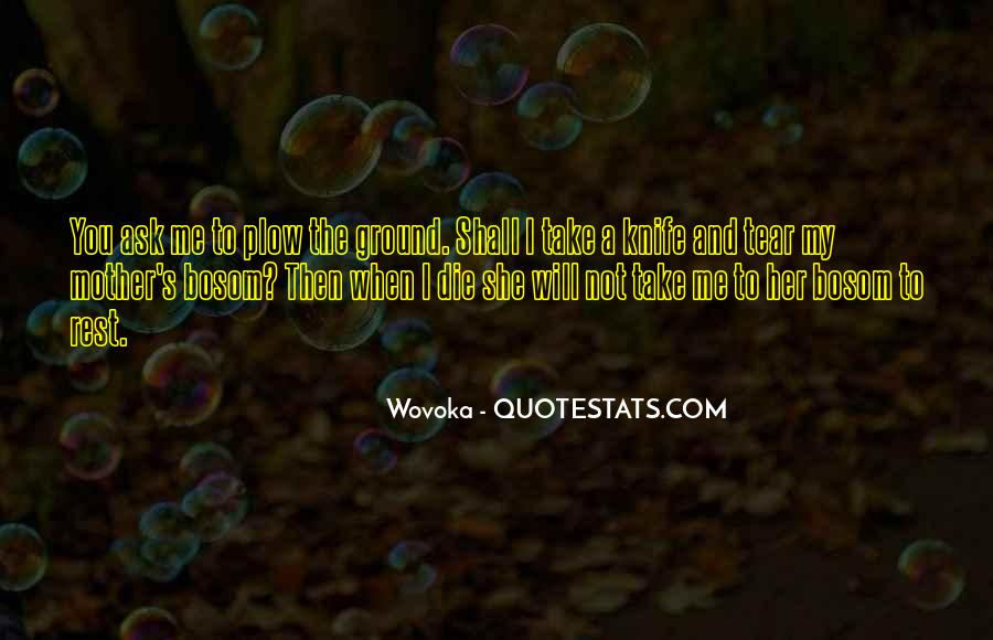 Wovoka Quotes #1664014
