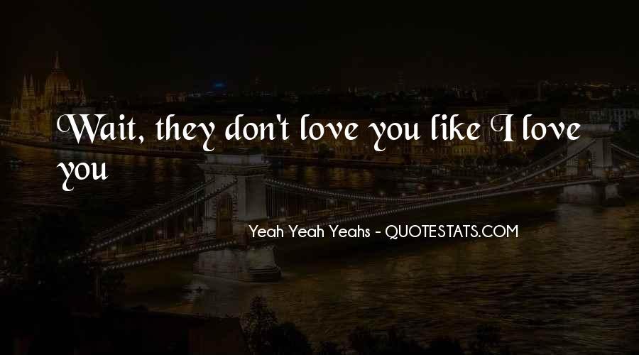Yeah Yeah Yeahs Quotes #587416
