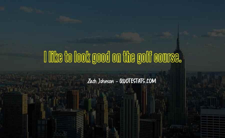 Zach Johnson Quotes #85237