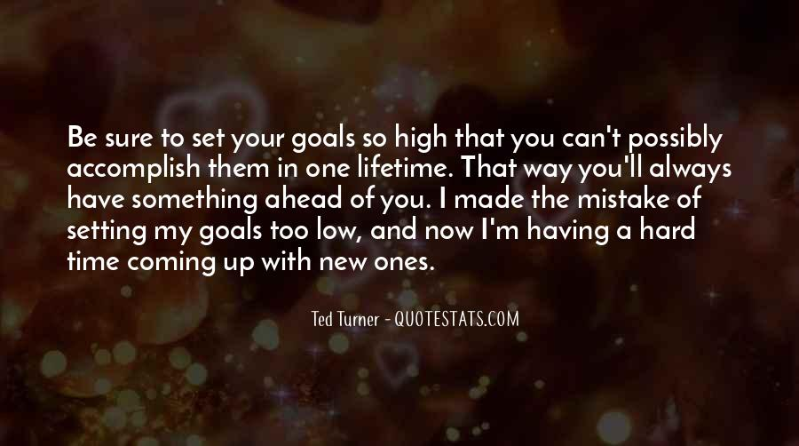 Quotes About Setting Goals Too High #501191