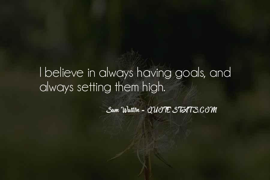 Quotes About Setting Goals Too High #672725