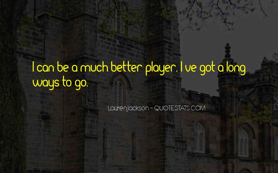 Quotes About Long Way To Go #113146