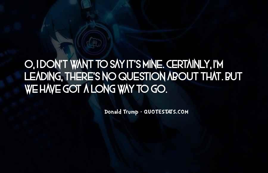 Quotes About Long Way To Go #418209