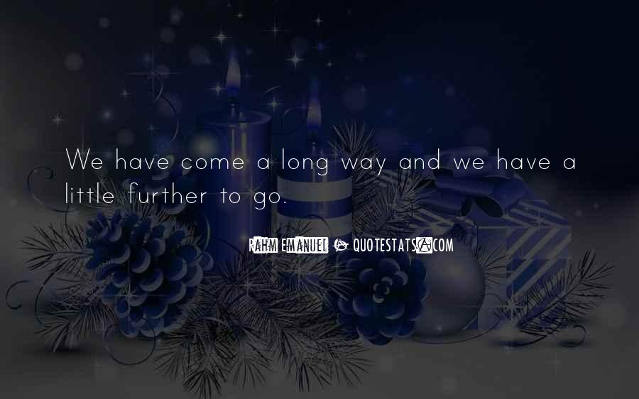 Quotes About Long Way To Go #54593