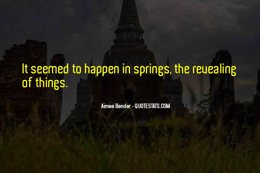 Quotes About Springs #279288