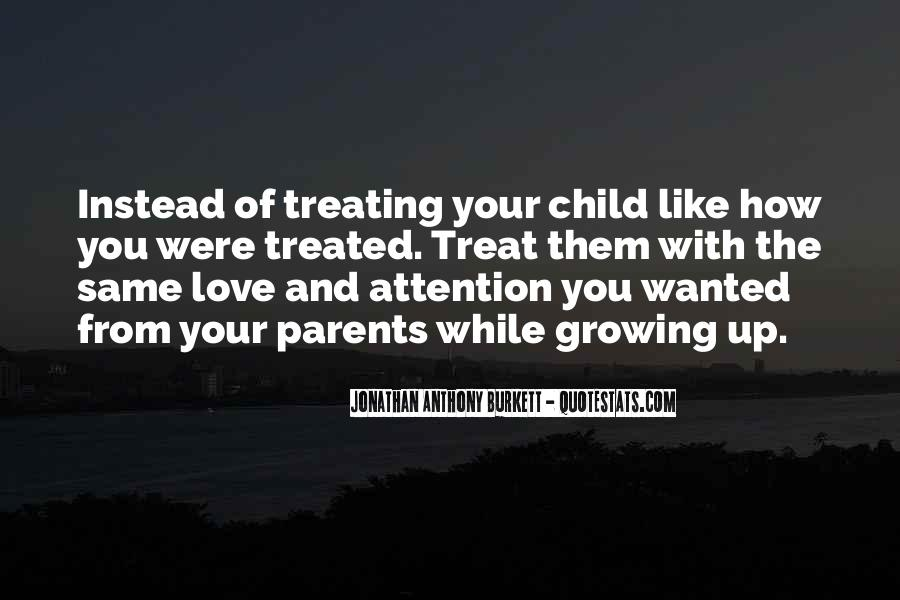Quotes About Treating Your Parents Right #1700255