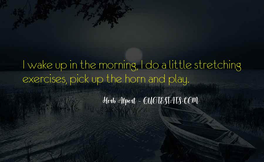 Quotes About Stretching In The Morning #33037