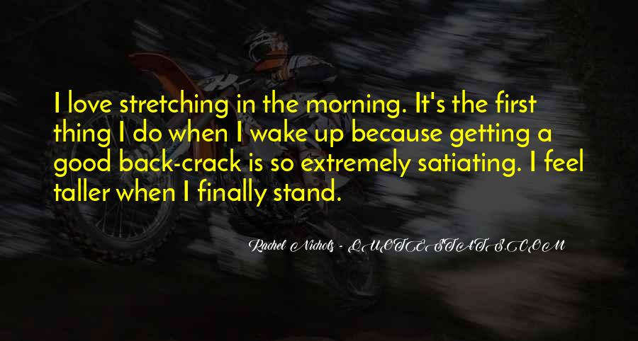 Quotes About Stretching In The Morning #532195