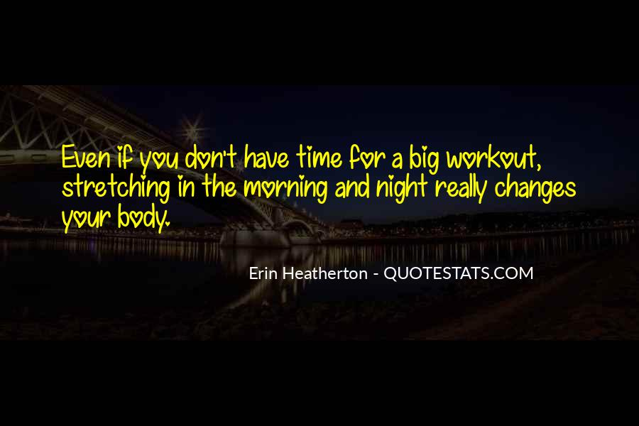 Quotes About Stretching In The Morning #682103