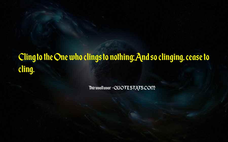 Quotes About Clinging #175095