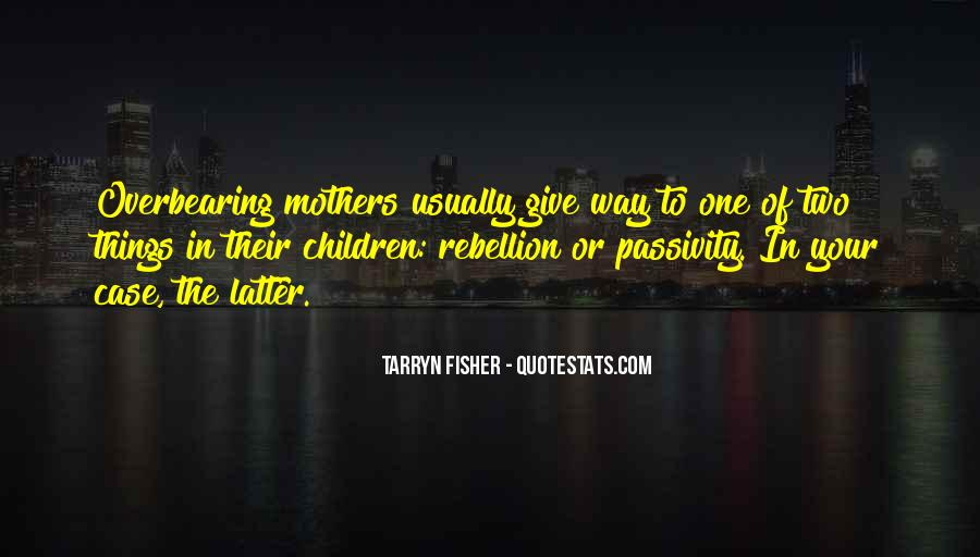 Quotes About Overbearing Mothers #470309