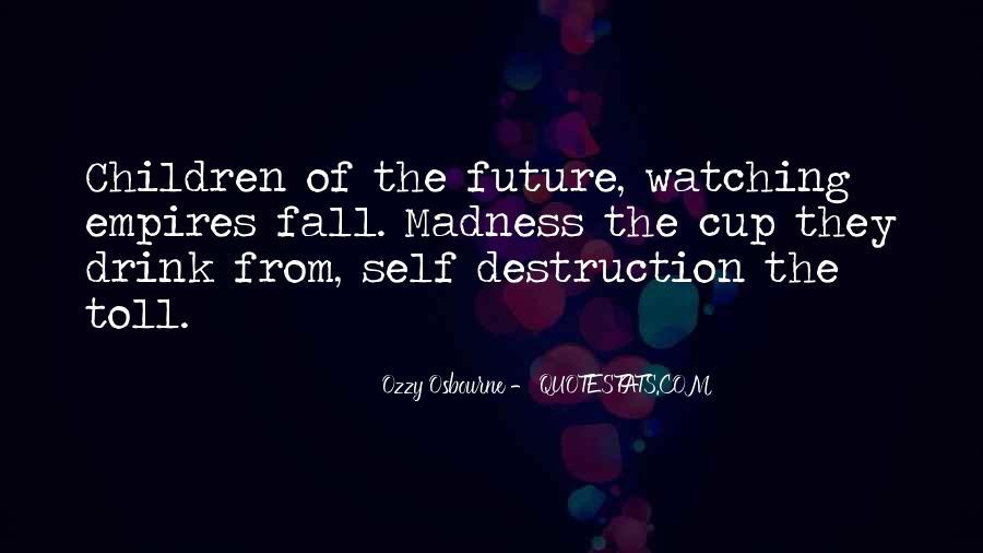 Quotes About Self Destruction #367813