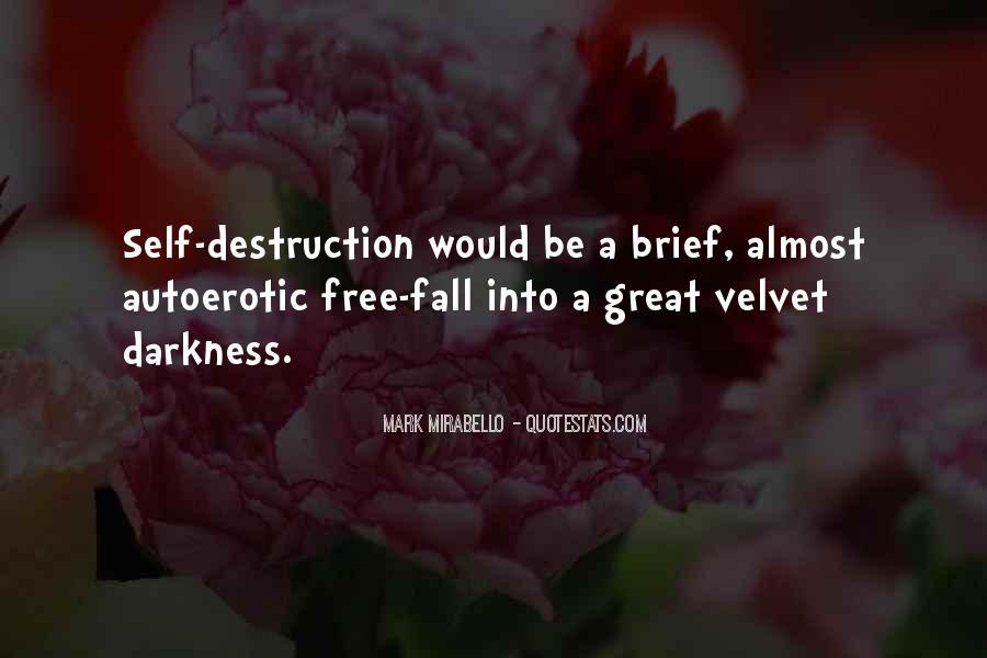Quotes About Self Destruction #649063
