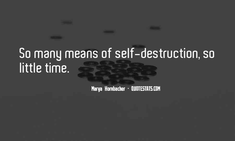 Quotes About Self Destruction #727217