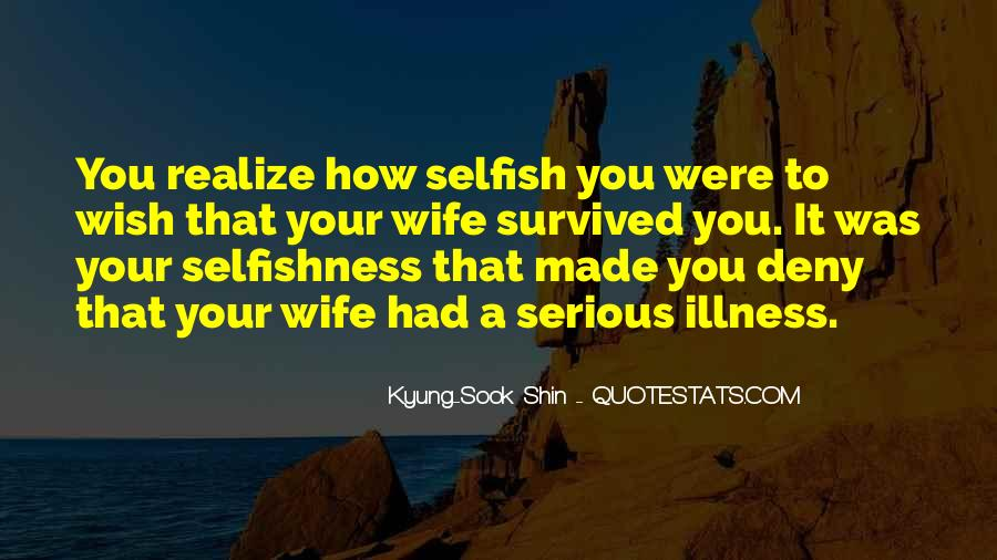 Quotes About Selfish Wife #1760528